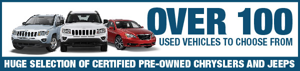 Over 100 used vehicles to choose fromHUGE SELECTION OF CERTIFIED PRE-OWNED CHRYSLERS and JEEPS!